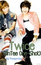 Twice (OnTae One-Shot) by Pampersss