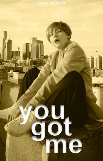 you got me - taehyung [BTS]