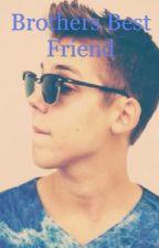 Brothers Best Friend by MattMyBoyfriend