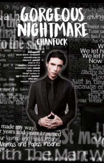 Gorgeous Nightmare || Andy Biersack