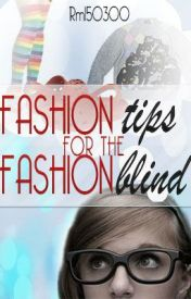 Fashion Tips for The Fashion Blind by Rm150300