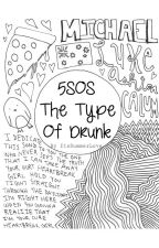 5SOS The Type Of Drunk by ItsSummerLove