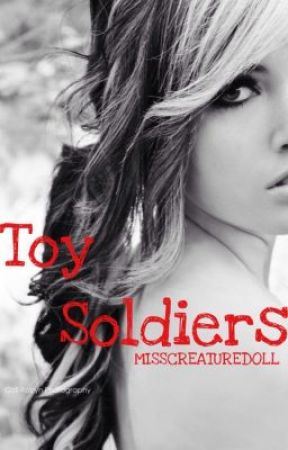 Toy Soldiers {SSoHPKC/Creatures  Fan-Fic} by MissCreatureDoll