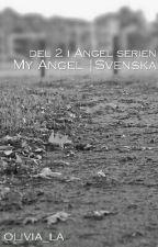 My Angel |Svenska (PAUSAD) by olivia_la