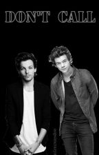 Don't call || Larry Stylinson by hiniangell