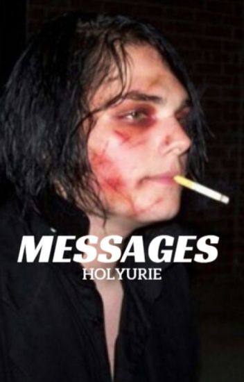 messages // frerard [completed 7/18/16]