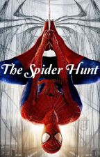 The Spider Hunt (A Spiderman Fanfiction) by SunshineTears