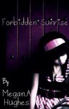 Forbidden Sunrise by meganamiexo