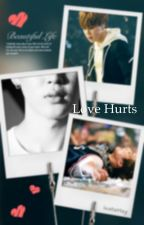 Love Hurts [ COMPLETED ] by jiminbootylicious95