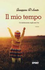 Il mio tempo - Un'adolescente negli anni '60 by GiuseppinaDAmato