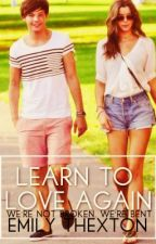 Learn To Love Again (Elounor love story) by trashfinity