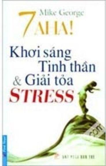 7 A HA! KHƠI SÁNG TINH THẦN VÀ GIẢI TỎA STRESS