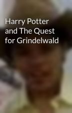 Harry Potter and The Quest for Grindelwald by KevinHiyas