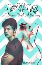 A Dream With A Badboy by BeMyMate