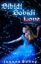 Bibidi Bobidi Love by JoanneBonny