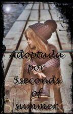 Adoptada por 5sos by SraLachowski96