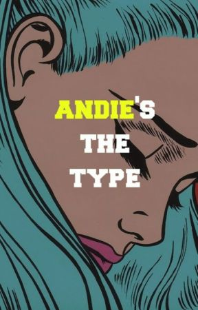 Andie's the type! by andiesquire