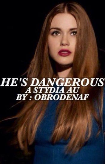 He's Dangerous | A Stydia AU