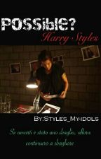 Possible?{h.s} by Styles_My-idols