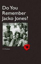 Do You Remember Jacko Jones? by Marabese