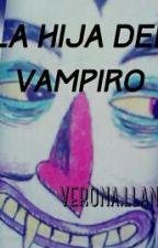 La Hija Del Vampiro by VeriitoLlano