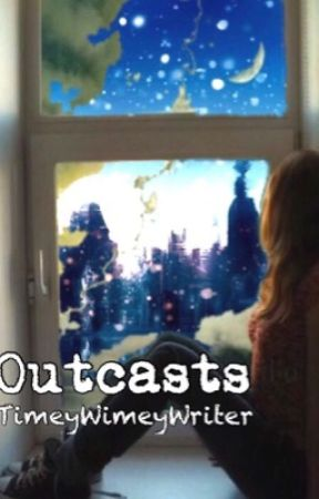 Outcasts by LittleWrit3r_16