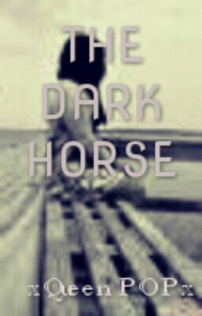 THE DARK HORSE by beautysparkle