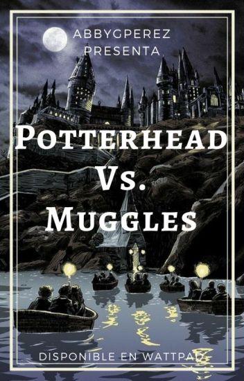 Potterhead Vs. Muggles «TERMINADA»