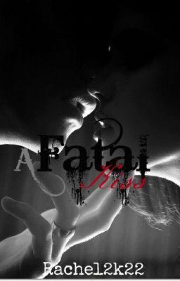 A Fatal Kiss