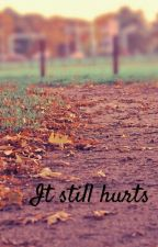 It still hurts by happilyneverafterss
