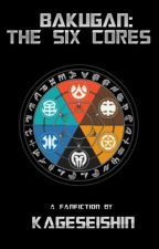 Bakugan: The Six Cores by KageSeishin