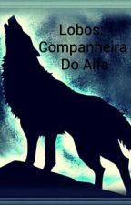 Lobos: Companheira Do Alfa by ScarletPatisson
