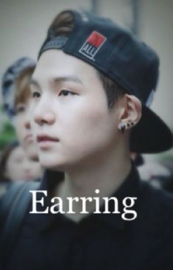 fbcc2f718adf5 Earring (BTS Suga Fanfic) ||TO BE RESUMED IN JUNE|| - Rinny - Wattpad