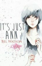It's Just Ann ( Traduction française) by safiouh