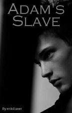 Adam's Slave by erikilianer
