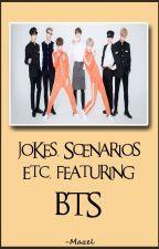 Jokes, Scenarios Etc. Featuring BTS by -Mazel