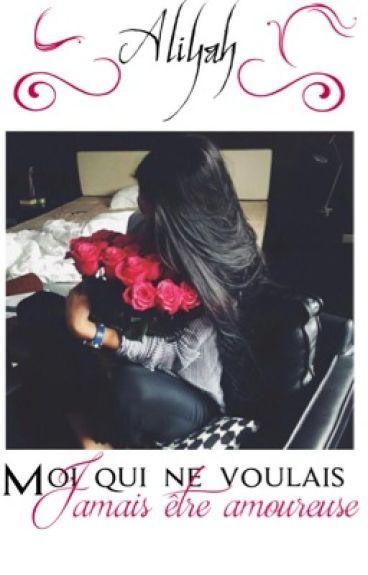 Aliyah - Moi qui ne voulais jamais être amoureuse...