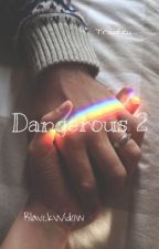 Dangerous 2 by BlavckAckerman