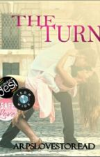 THE TURN ( #MissionDesi ) by arpslovestoread