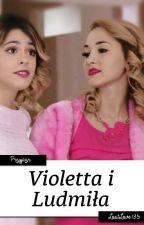 Violetta i Ludmiła by LostLove135