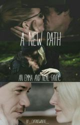 A New Path (An Emma + Neal Fanfic) by _CaptainSwanFire_