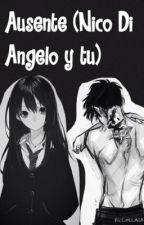 Ausente (Nico Di Angelo y tu) by CreepyLove16