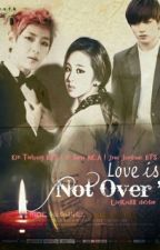 Love Is Not Over by Lingkyu88