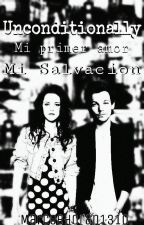 "Unconditionally ""Mi primer Amor...Mi Salvación- Louis Tomlinson  by MaarceHoran1310"