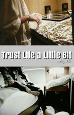 Trust Life A Little Bit ; yoonjin -Traducción- by ColdYukki