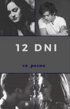 12 Dni//H.S. by za_pozno
