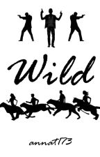 Wild (Completed) by annat173