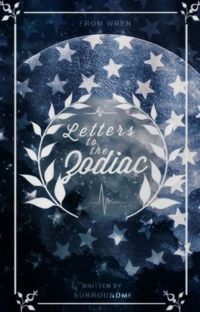 Letters to the Zodiac ✓ by SurroundMe