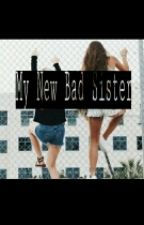 My New Bad Sister by uncommentable
