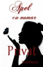 Apel Cu Numar Privat (+18) by SofyDumii